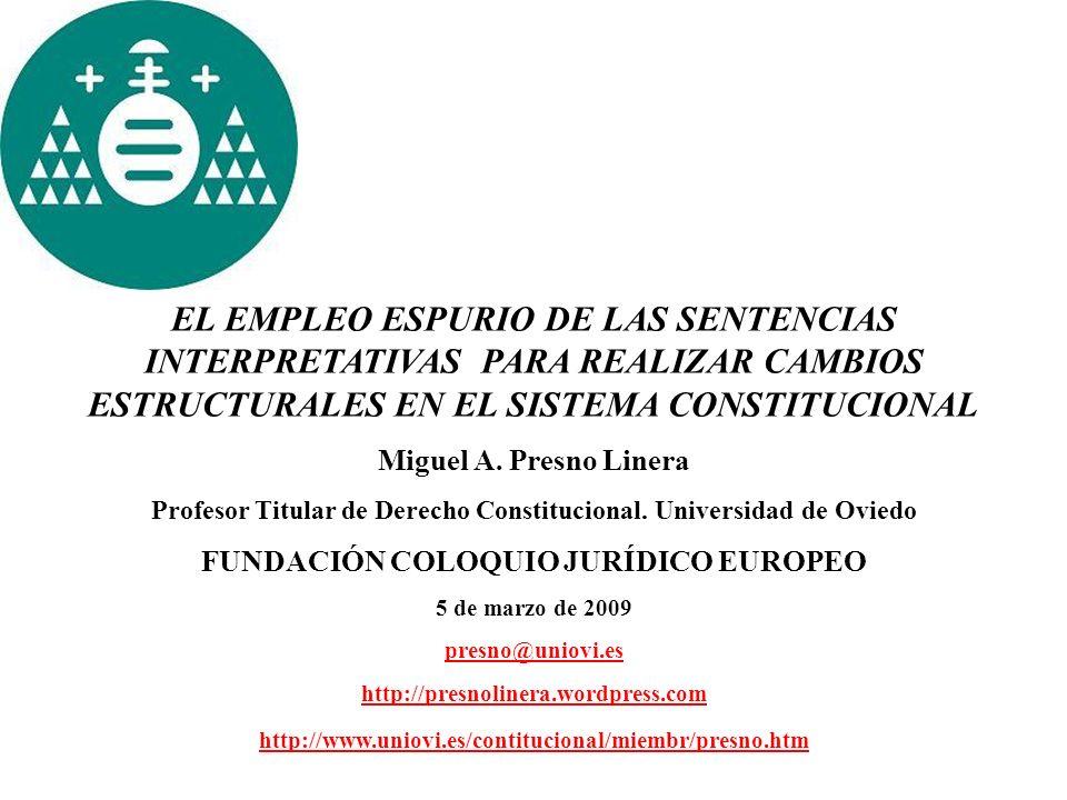 EL EMPLEO ESPURIO DE LAS SENTENCIAS INTERPRETATIVAS PARA REALIZAR CAMBIOS ESTRUCTURALES EN EL SISTEMA CONSTITUCIONAL