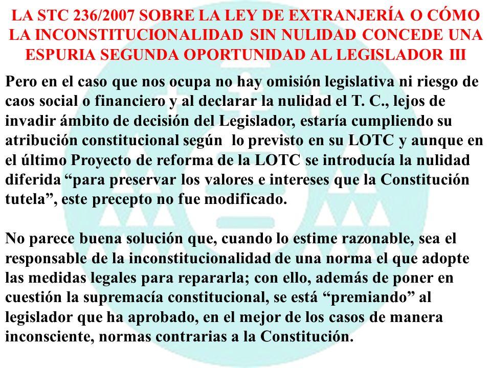 LA STC 236/2007 SOBRE LA LEY DE EXTRANJERÍA O CÓMO LA INCONSTITUCIONALIDAD SIN NULIDAD CONCEDE UNA ESPURIA SEGUNDA OPORTUNIDAD AL LEGISLADOR III