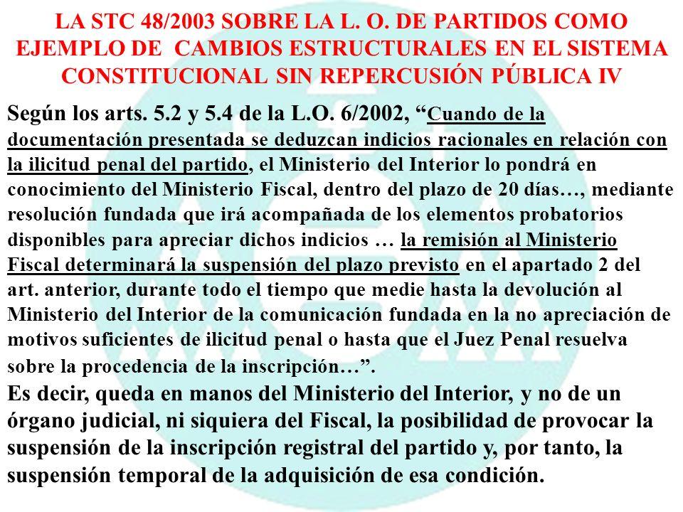 Según los arts. 5.2 y 5.4 de la L.O. 6/2002, Cuando de la