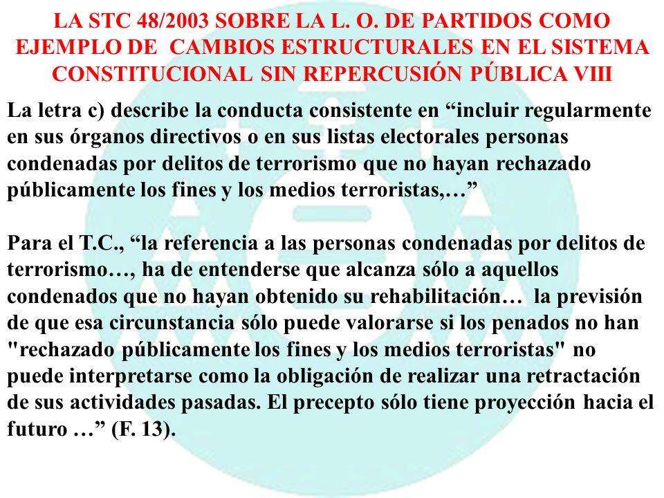 LA STC 48/2003 SOBRE LA L. O. DE PARTIDOS COMO EJEMPLO DE CAMBIOS ESTRUCTURALES EN EL SISTEMA CONSTITUCIONAL SIN REPERCUSIÓN PÚBLICA VIII