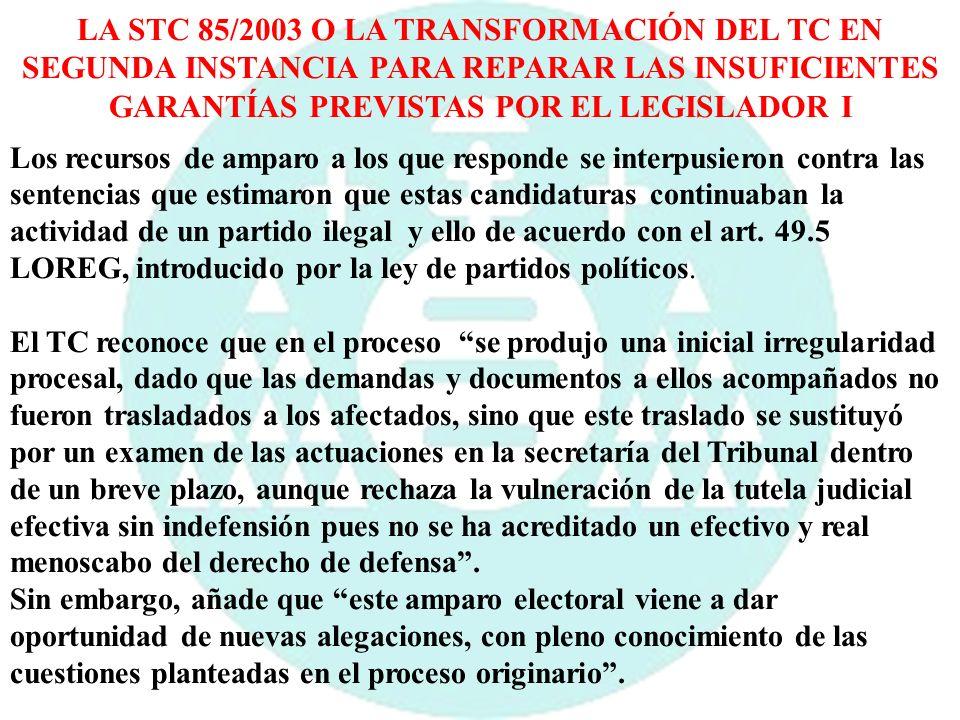 LA STC 85/2003 O LA TRANSFORMACIÓN DEL TC EN SEGUNDA INSTANCIA PARA REPARAR LAS INSUFICIENTES GARANTÍAS PREVISTAS POR EL LEGISLADOR I