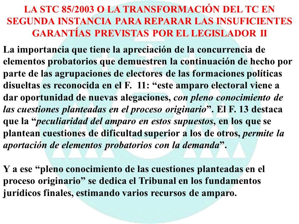 LA STC 85/2003 O LA TRANSFORMACIÓN DEL TC EN SEGUNDA INSTANCIA PARA REPARAR LAS INSUFICIENTES GARANTÍAS PREVISTAS POR EL LEGISLADOR II
