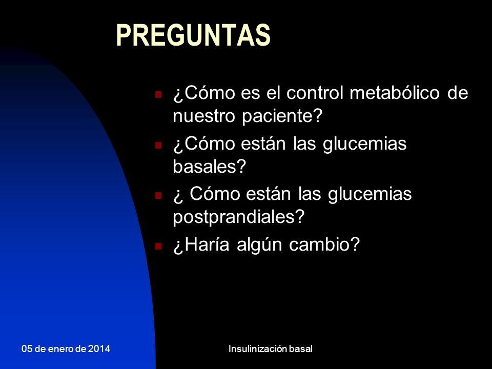 PREGUNTAS ¿Cómo es el control metabólico de nuestro paciente