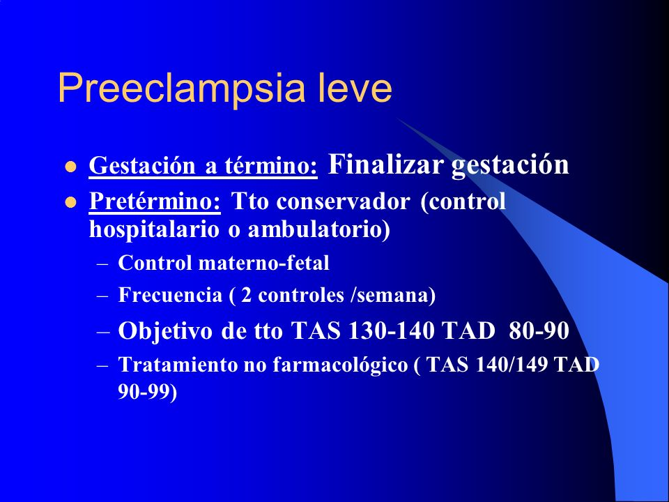 Preeclampsia leve Gestación a término: Finalizar gestación