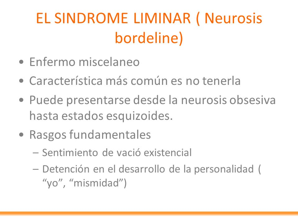 EL SINDROME LIMINAR ( Neurosis bordeline)