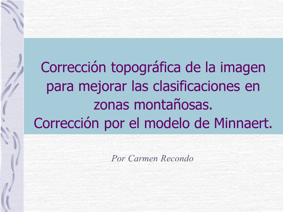 Corrección topográfica de la imagen para mejorar las clasificaciones en zonas montañosas. Corrección por el modelo de Minnaert.