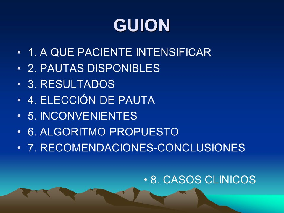 GUION 1. A QUE PACIENTE INTENSIFICAR 2. PAUTAS DISPONIBLES