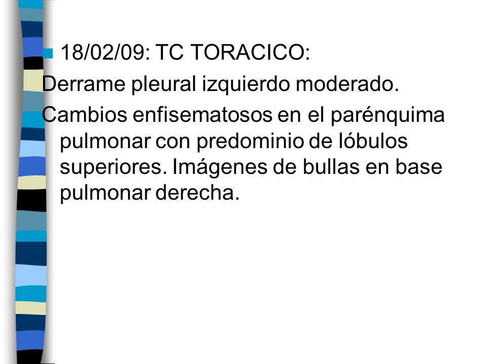 18/02/09: TC TORACICO: Derrame pleural izquierdo moderado.