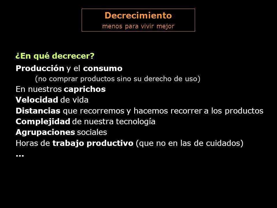 Decrecimiento ¿En qué decrecer Producción y el consumo