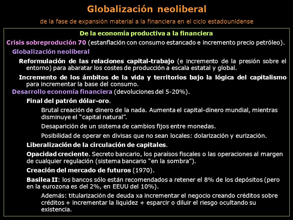 Globalización neoliberal De la economía productiva a la financiera