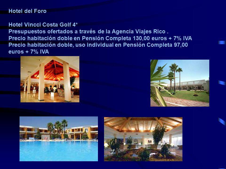 Hotel del Foro Hotel Vincci Costa Golf 4* Presupuestos ofertados a través de la Agencia Viajes Rico .