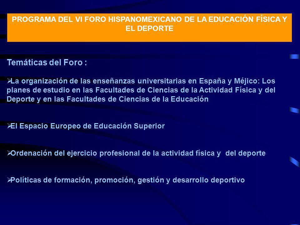 PROGRAMA DEL VI FORO HISPANOMEXICANO DE LA EDUCACIÓN FÍSICA Y EL DEPORTE