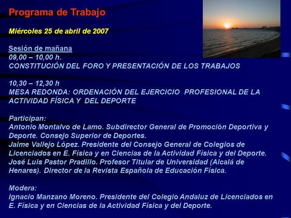 Programa de Trabajo Miércoles 25 de abril de 2007 Sesión de mañana