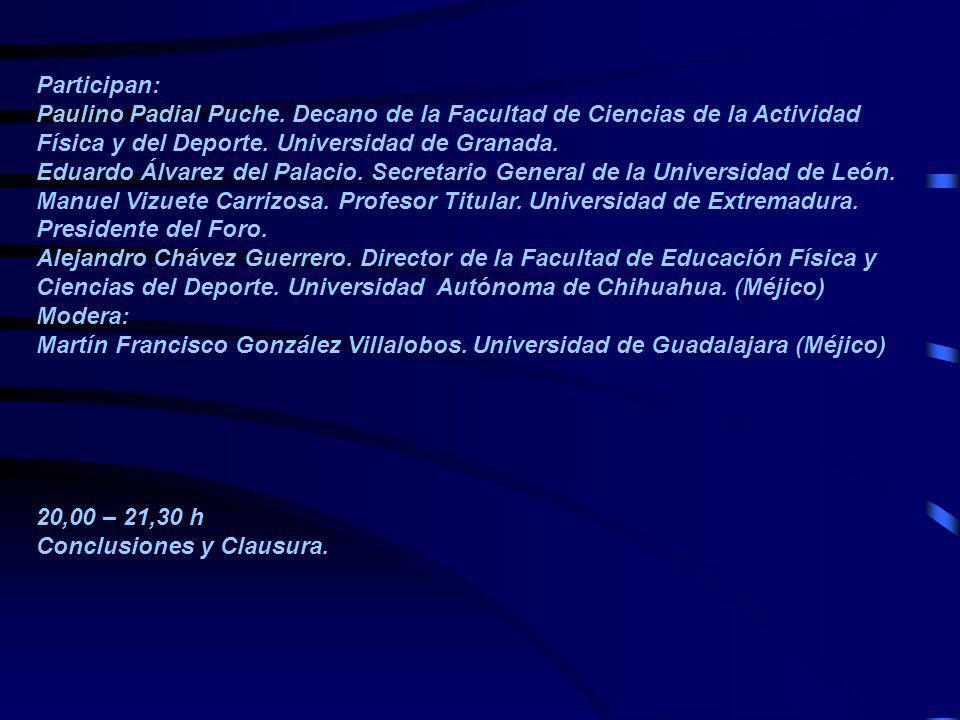Participan: Paulino Padial Puche. Decano de la Facultad de Ciencias de la Actividad Física y del Deporte. Universidad de Granada.