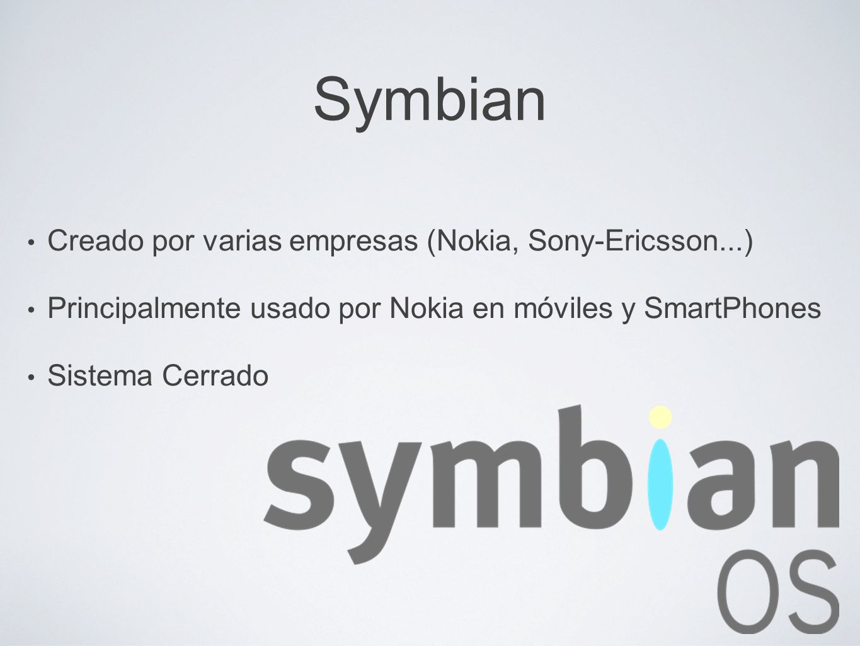 Symbian Creado por varias empresas (Nokia, Sony-Ericsson...)