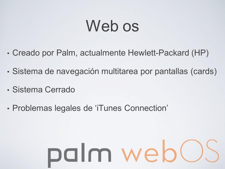 Web os Creado por Palm, actualmente Hewlett-Packard (HP)