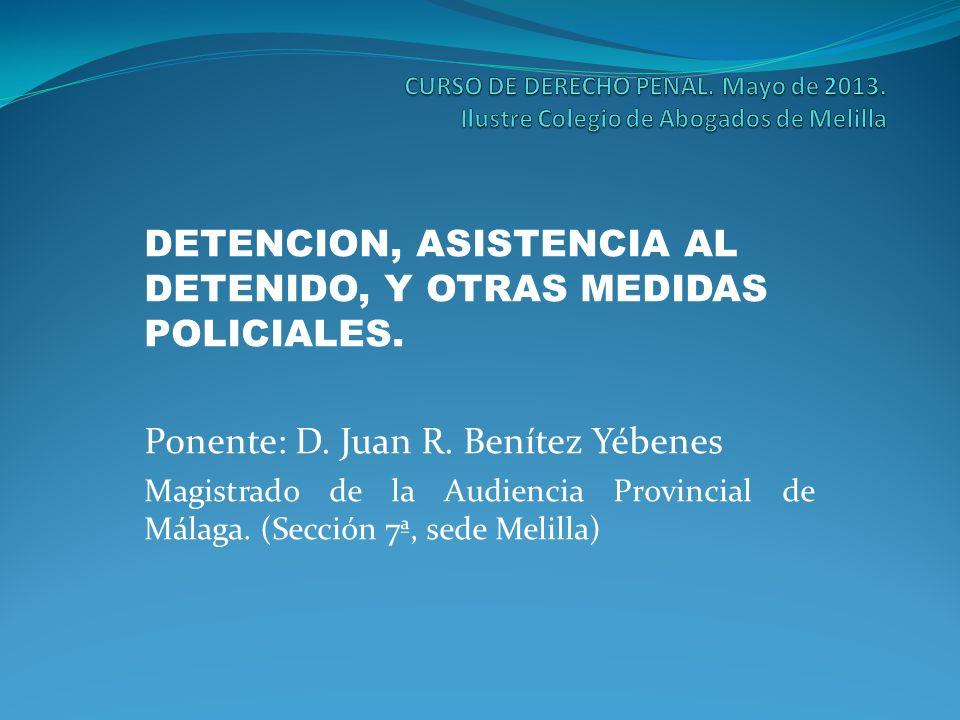 DETENCION, ASISTENCIA AL DETENIDO, Y OTRAS MEDIDAS POLICIALES.