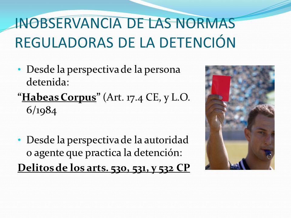 INOBSERVANCIA DE LAS NORMAS REGULADORAS DE LA DETENCIÓN