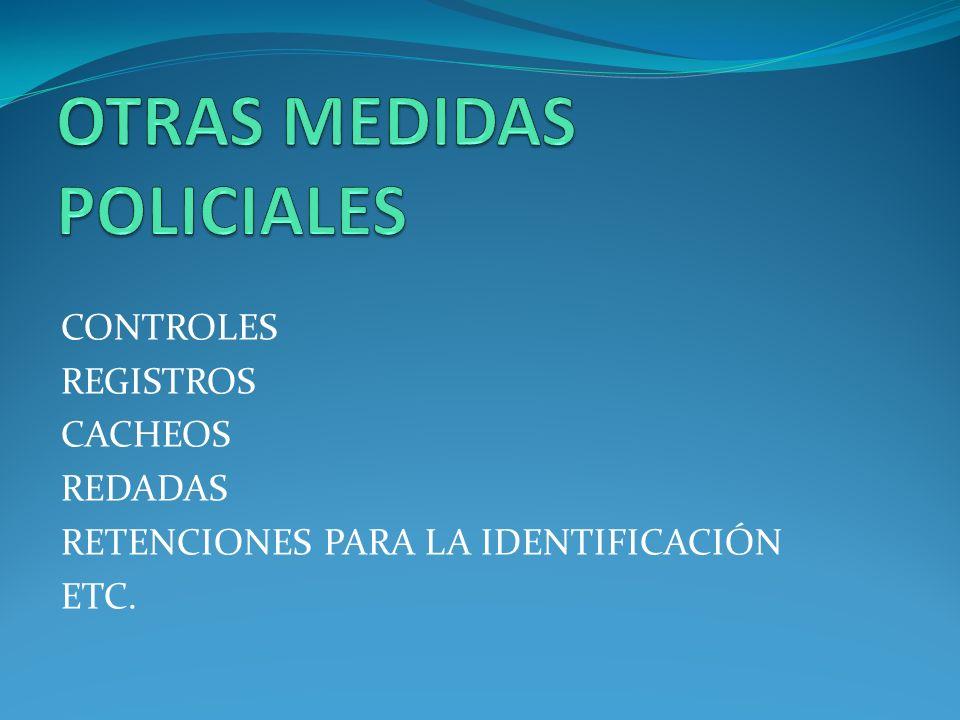 OTRAS MEDIDAS POLICIALES