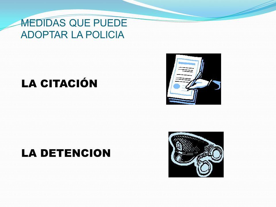 MEDIDAS QUE PUEDE ADOPTAR LA POLICIA