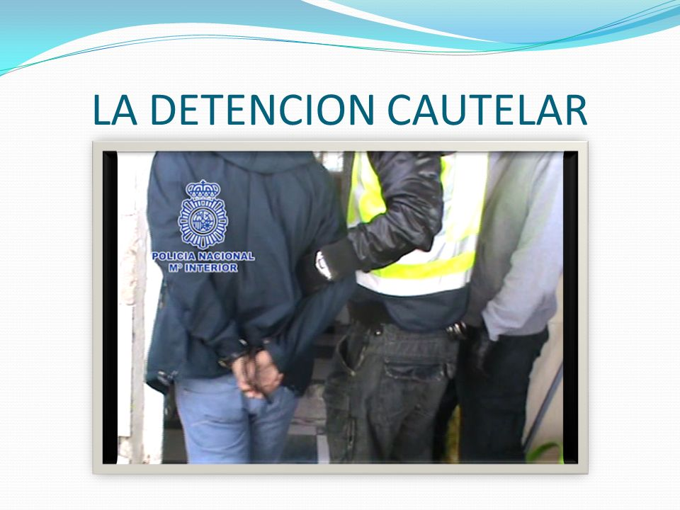 LA DETENCION CAUTELAR