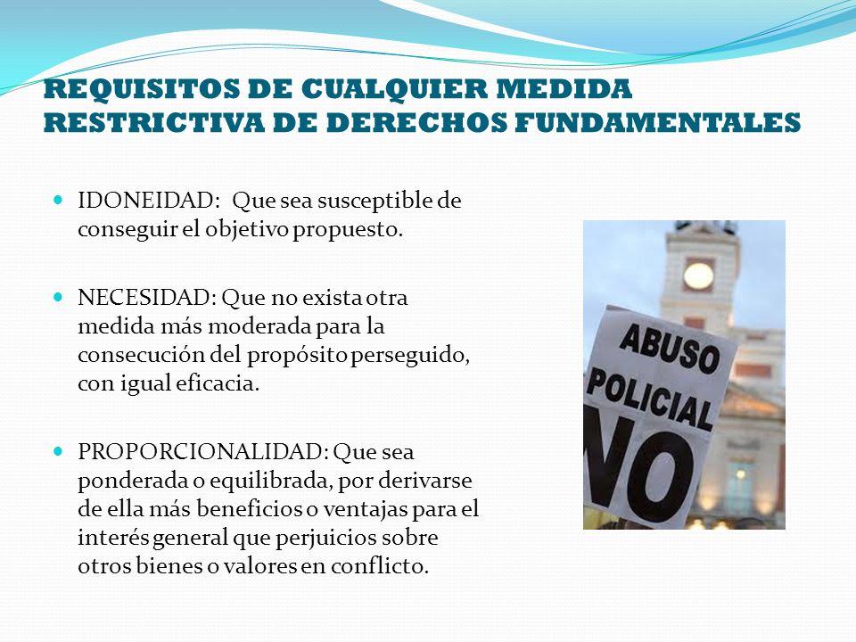 REQUISITOS DE CUALQUIER MEDIDA RESTRICTIVA DE DERECHOS FUNDAMENTALES