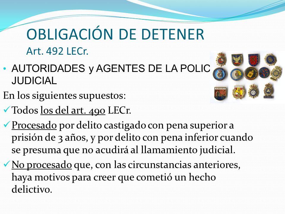 OBLIGACIÓN DE DETENER Art. 492 LECr.