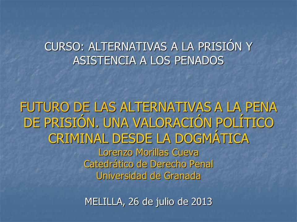 CURSO: ALTERNATIVAS A LA PRISIÓN Y ASISTENCIA A LOS PENADOS FUTURO DE LAS ALTERNATIVAS A LA PENA DE PRISIÓN.
