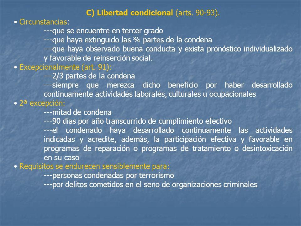 C) Libertad condicional (arts. 90-93).
