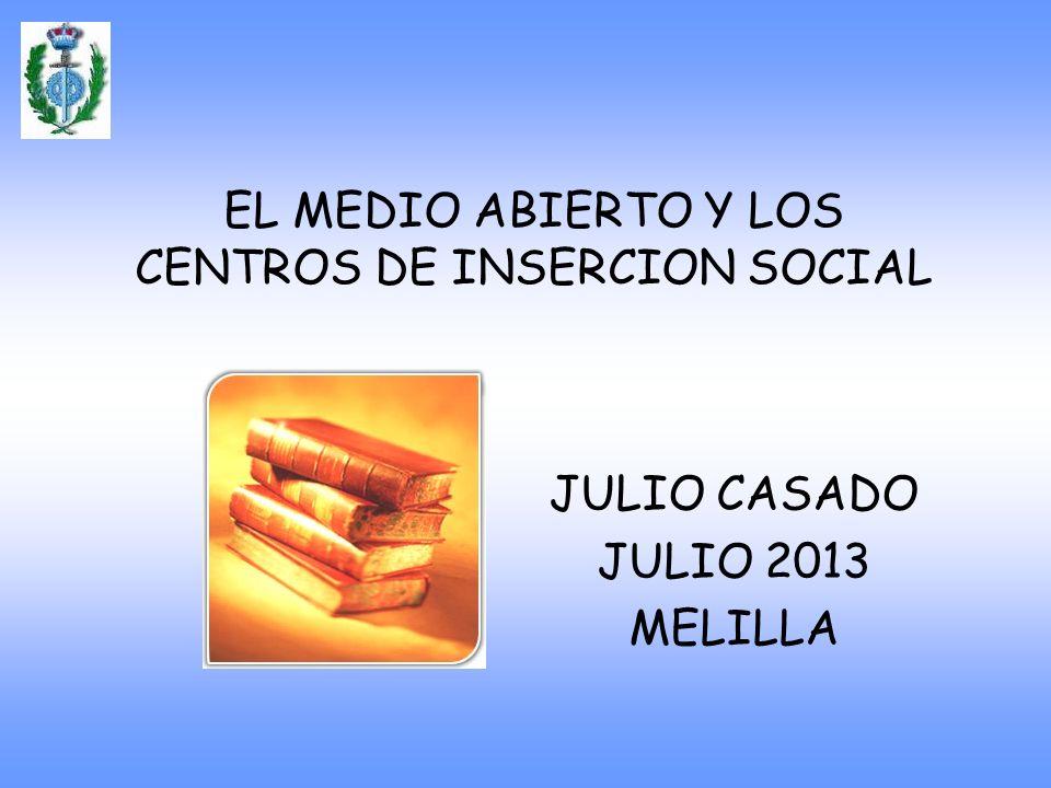 EL MEDIO ABIERTO Y LOS CENTROS DE INSERCION SOCIAL