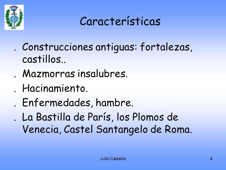 Características . Construcciones antiguas: fortalezas, castillos..