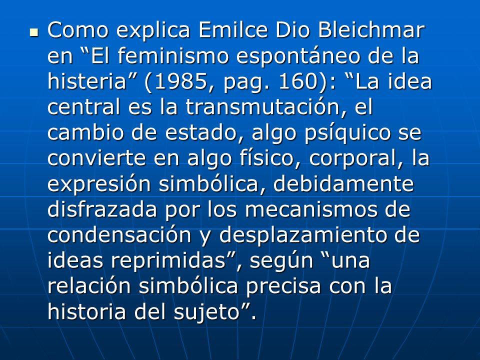 Como explica Emilce Dio Bleichmar en El feminismo espontáneo de la histeria (1985, pag.