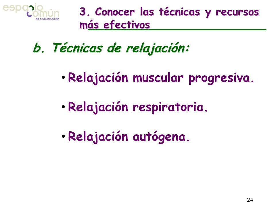 b. Técnicas de relajación: Relajación muscular progresiva.