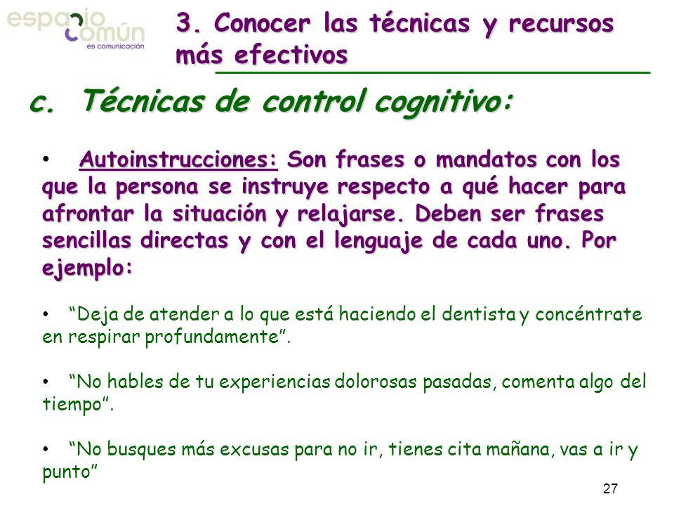 c. Técnicas de control cognitivo: