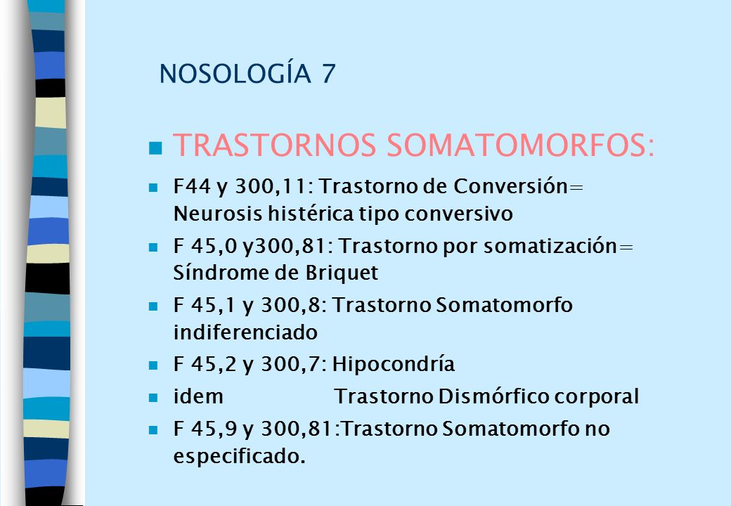 TRASTORNOS SOMATOMORFOS: