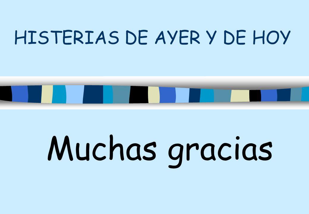 HISTERIAS DE AYER Y DE HOY
