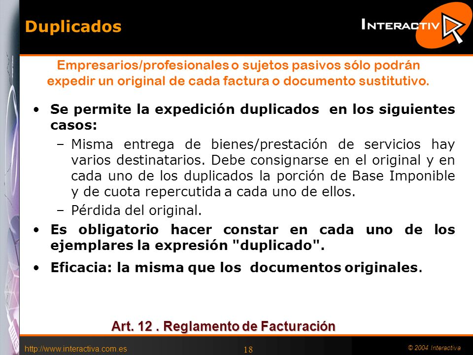 Duplicados Empresarios/profesionales o sujetos pasivos sólo podrán expedir un original de cada factura o documento sustitutivo.