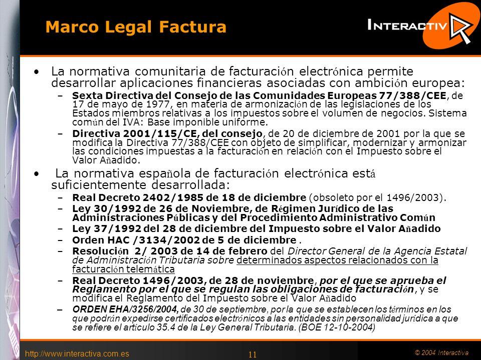 Marco Legal Factura La normativa comunitaria de facturación electrónica permite desarrollar aplicaciones financieras asociadas con ambición europea: