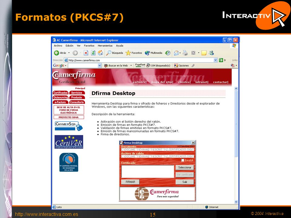 Formatos (PKCS#7)   © 2004 Interactiva