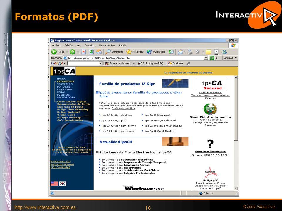 Formatos (PDF) http://www.interactiva.com.es © 2004 Interactiva