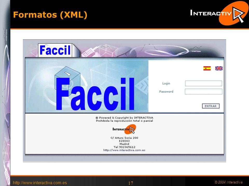 Formatos (XML) http://www.interactiva.com.es © 2004 Interactiva