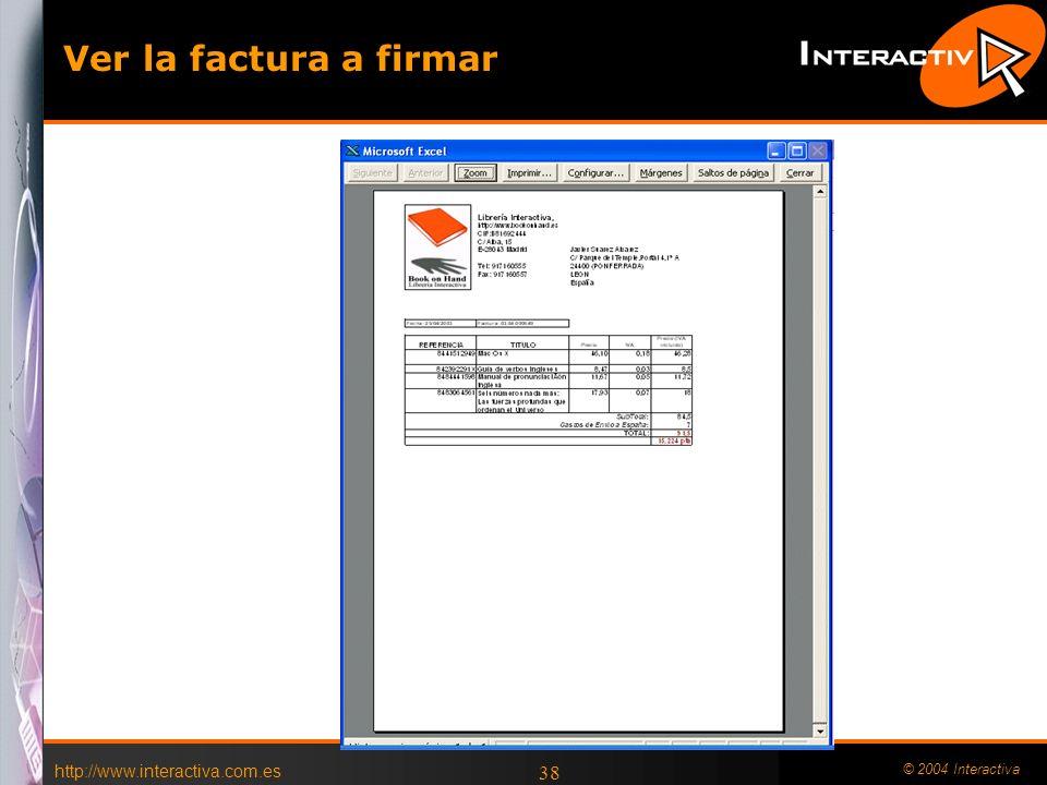 Ver la factura a firmar http://www.interactiva.com.es