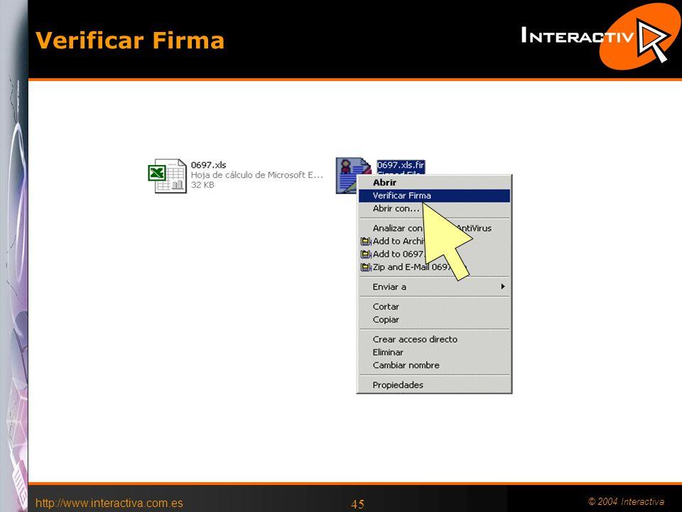 Verificar Firma http://www.interactiva.com.es © 2004 Interactiva
