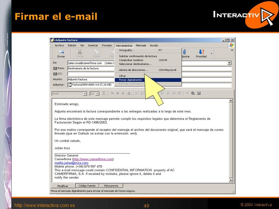 Firmar el e-mail http://www.interactiva.com.es © 2004 Interactiva