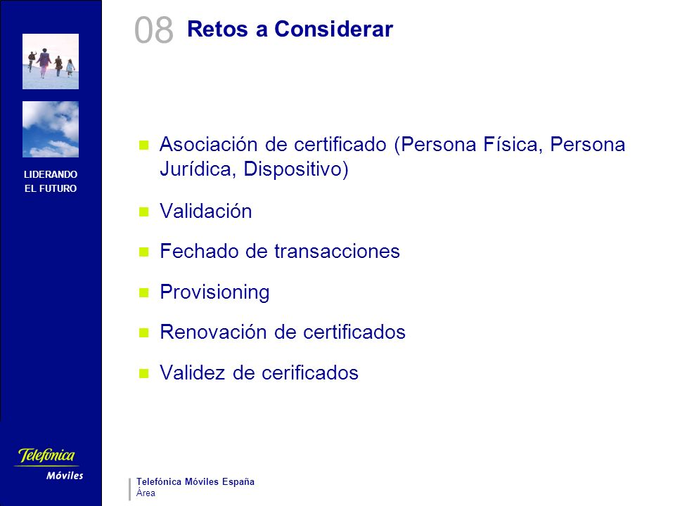 08 Retos a Considerar. Asociación de certificado (Persona Física, Persona Jurídica, Dispositivo) Validación.