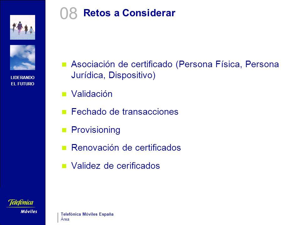 08Retos a Considerar. Asociación de certificado (Persona Física, Persona Jurídica, Dispositivo) Validación.