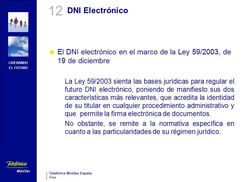 12 DNI Electrónico. El DNI electrónico en el marco de la Ley 59/2003, de 19 de diciembre.