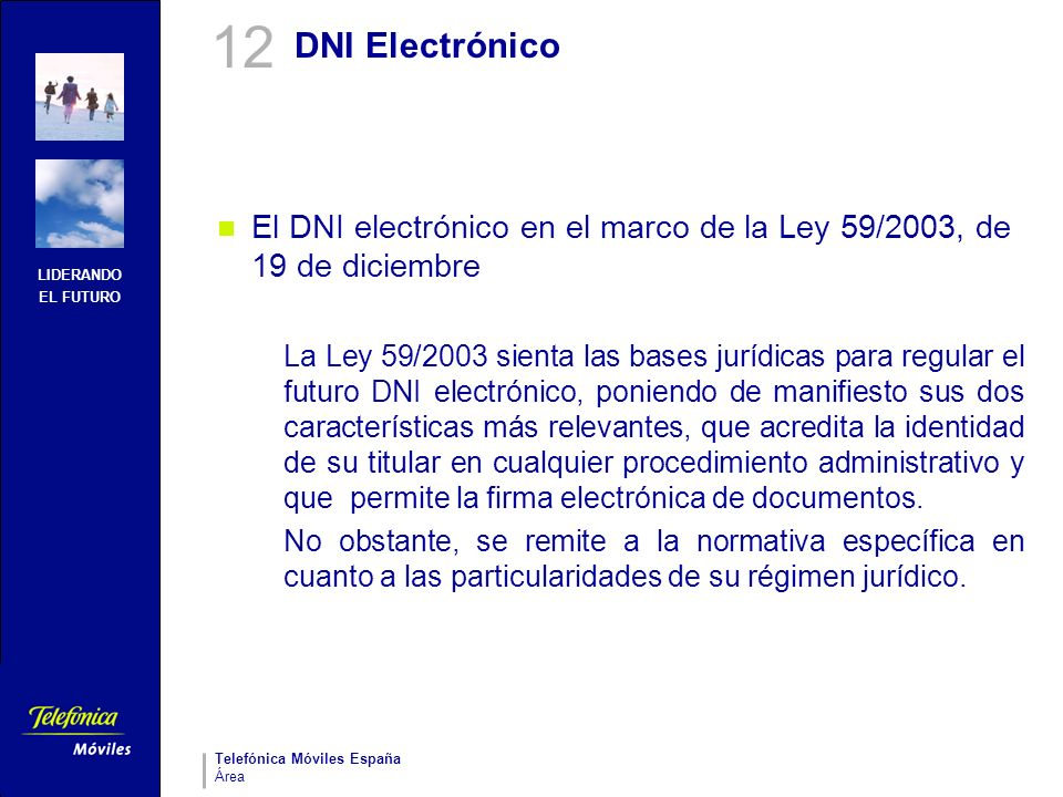12DNI Electrónico. El DNI electrónico en el marco de la Ley 59/2003, de 19 de diciembre.
