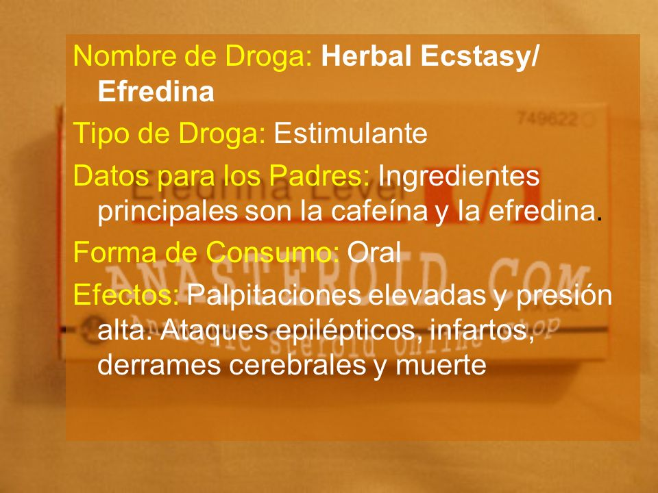Nombre de Droga: Herbal Ecstasy/ Efredina