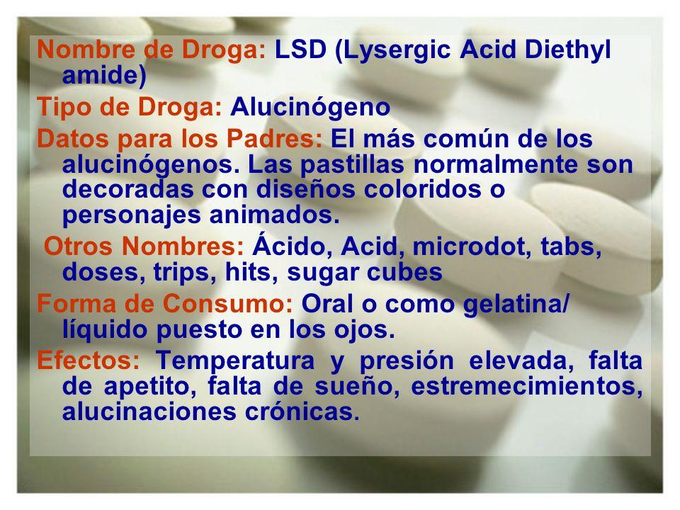 Nombre de Droga: LSD (Lysergic Acid Diethyl amide)